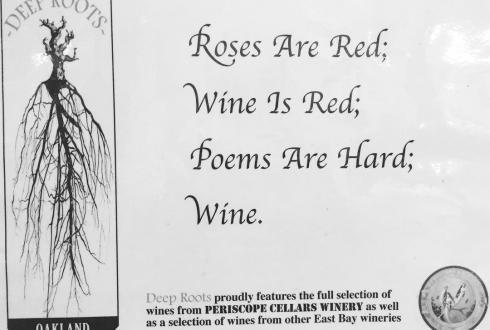 Roses are red. Wine is red. Poems are hard. Wine #wine #funny #oakland